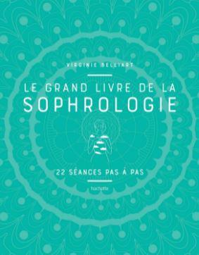 Le grand livre de la Sophrologie (22 séances pas à pas) écrit par Virginie Belliart