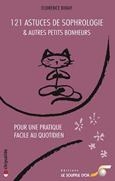 121 astuces de sophrologie & autres petits bonheurs par FLORENCE BINAY