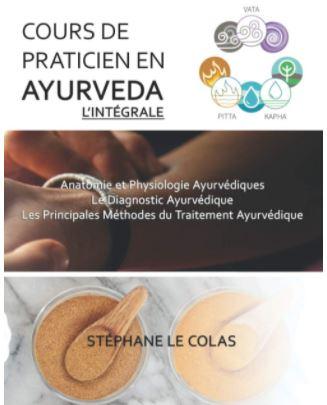 Cours de praticien en ayurveda, ouvrage écrit par Stéphane LE COLAS