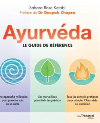 L'ouvrage Ayurvéda : le guide de référence ecrit par Deepak Chopra et Sahara rose Ketabi
