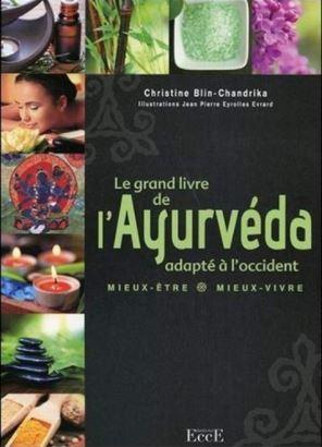 Le livre le grand livre de l'Ayurveda adapté à l'occident par Christine Blin-Chandrika