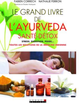 Le grand livre de l'ayurvéda (santé/détox) de FABIEN CORRECH
