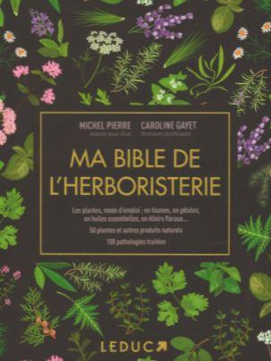 La jaquette du livre de CAROLINE GAYET = Ma bible de l'herboristerie