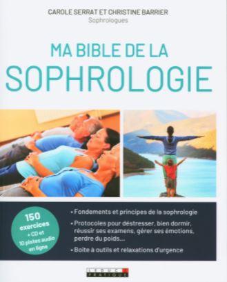 Le livre Ma bible de la sophrologie écrit par Christine Barrier, Carole Serrat et Laurent Stopnicki