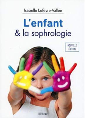 L'enfant & la sophrologie par l'auteur Isabelle Lefèvre-Vallée