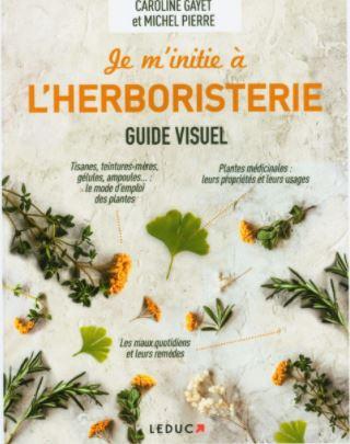 Je m'initie à l'herboristerie par MICHEL PIERRE et CAROLINE GAYET