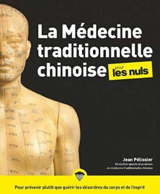 Le livre pour les nuls = La médecine traditionnelle chinoise pour les Nuls