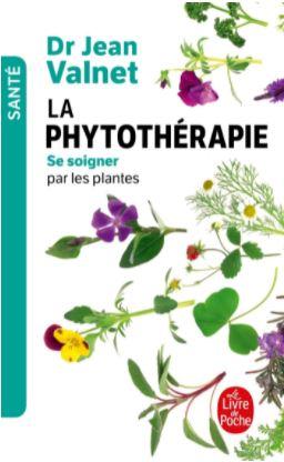 L'ouvrage du célèbre Docteur Jean Valnet = La phytothérapie : Se soigner par les plantes