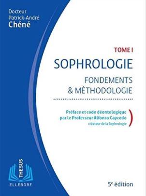 """L'ouvrage écrit par Patrick-André Chéné qui s'appelle """"Sophrologie : fondements & méthodologie"""""""