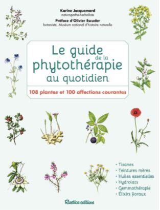Le livre : Le guide de la phytothérapie au quotidien écrit par Karine Jacquemard aux éditions Rustica