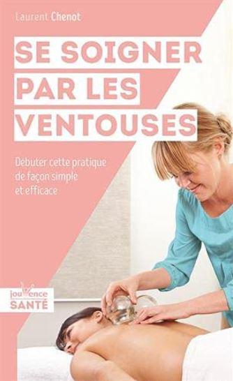 Livre écrit par Laurent CHENOT = Se soigner par les ventouses